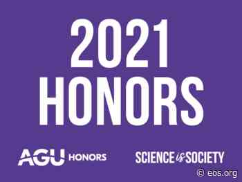 Congratulations to the 2021 AGU Union Medal, Award, and Prize Recipients - Eos