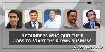 Meet these 5 entrepreneurs who quit their corporate jobs and built successful businesses - YourStory