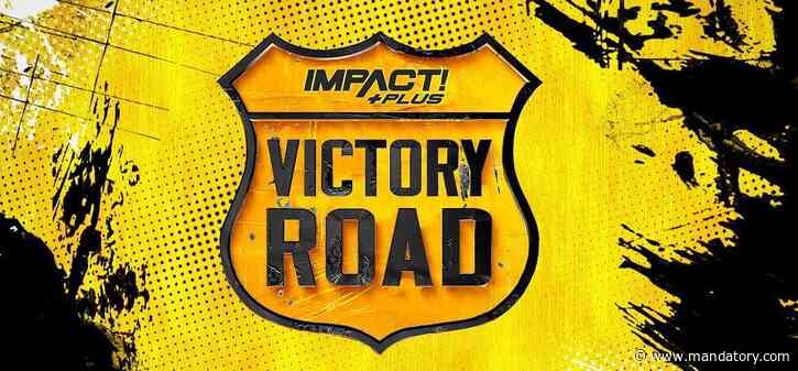 Updated Lineup For IMPACT Wrestling Victory Road 2021