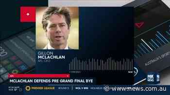 Gil McLachlan defends pre Grand Final bye