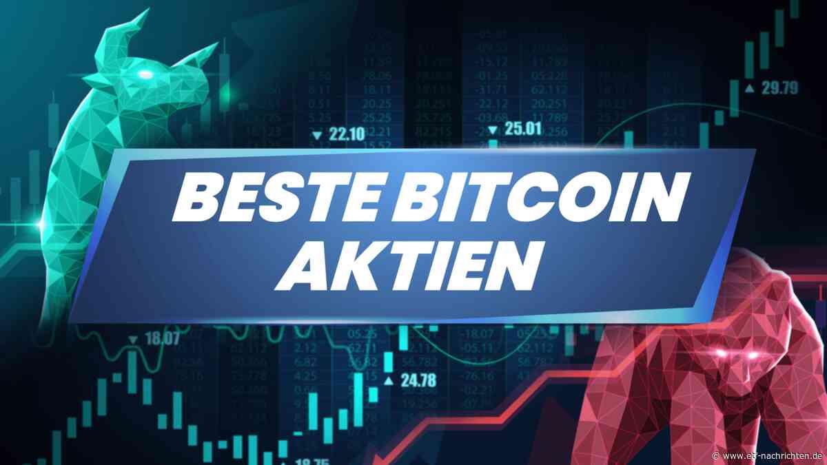 Bitcoin Aktien kaufen: Sind Bitcoin Aktien eine bessere Investition als BTC? - ETF Nachrichten