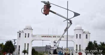 Lâmpadas da entrada de Arraial do Cabo são trocadas - Plantao dos Lagos