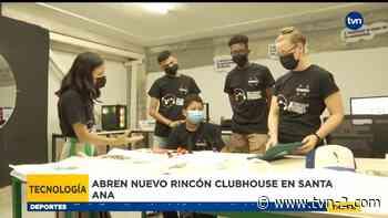 Tecnología abren nuevo rincón Clubhouse en Santa Ana - TVN Panamá