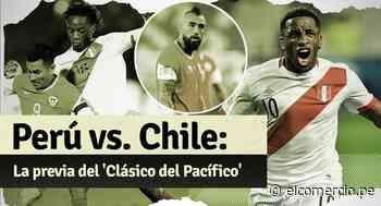Perú vs. Chile: todas las novedades del 'Clásico del Pacífico' por Eliminatorias Qatar 2022 - El Comercio Perú