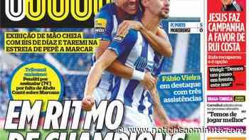 """Por cá: FC Porto """"em ritmo de Champions"""" e """"a marca de Porro"""" - Notícias ao Minuto"""