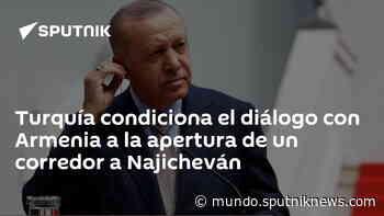 Turquía condiciona el diálogo con Armenia a la apertura de un corredor a Najicheván - Sputnik Mundo
