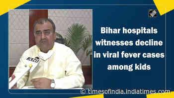 Bihar hospitals witnesses decline in viral fever cases among kids