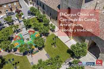 Arte efímero, colorido y tradición: el Corpus Christi en Carrión de los Condes - Diario Siglo XXI