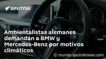 Ambientalistas alemanes demandan a BMW y Mercedes-Benz por motivos climáticos - Sputnik Mundo