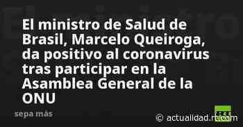 El ministro de Salud de Brasil, Marcelo Queiroga, da positivo al coronavirus tras participar en la Asamblea... - RT en Español