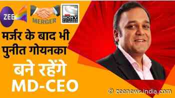 ZEEL-Sony merger: Punit Goenka to remain MD and CEO of unified entity