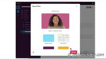 Slack Rolls Out Clips Feature That Allows Users to Record and Send Short Video, Audio Messages