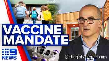 COVID-19 vaccine mandate for Victoria's education sector | Coronavirus | 9 News Australia - The Global Herald - The Global Herald