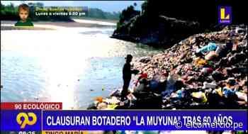 """Clausuran botadero """"La Muyuna"""" tras 60 años - El Comercio Perú"""