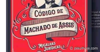 Machado de Assis sob um olhar jurídico - Piauí Hoje