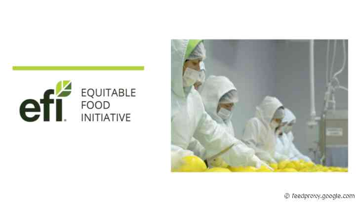 Equitable Food Initiative highlights the role of farmworkers in food safety efforts