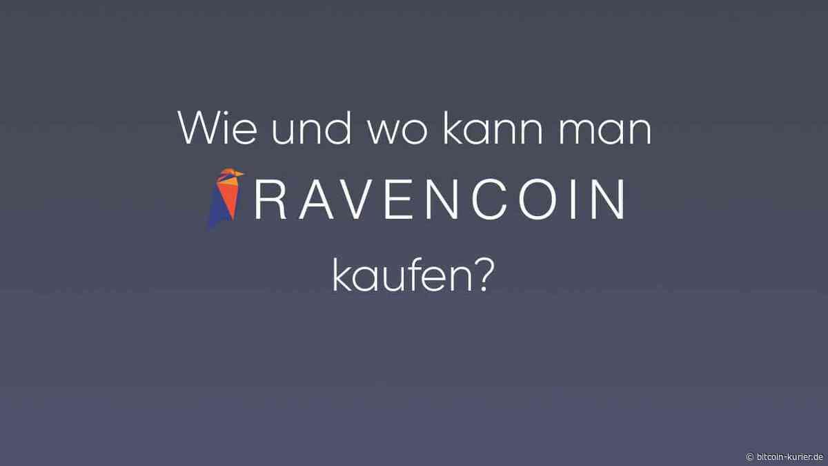 Ravencoin kaufen – So kommt man schnell und sicher an RVN - Bitcoin Kurier