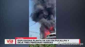 Ucayali: planta de gas explota en Pucallpa y deja tres personas heridas - VIA Televisión