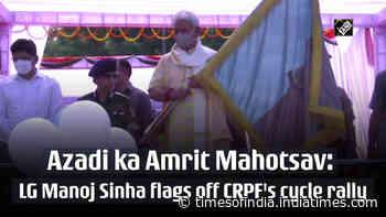 Azadi ka Amrit Mahotsav: LG Manoj Sinha flags off CRPF's cycle rally