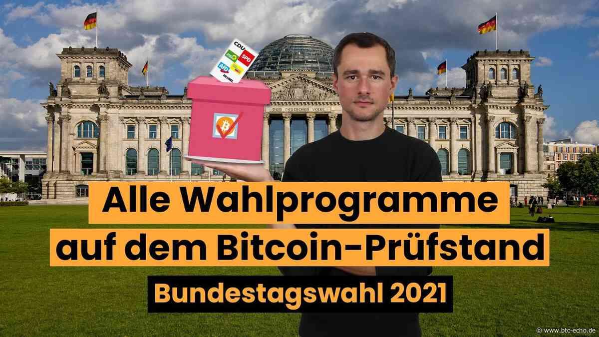 Bundestagswahl 2021 | Die Wahlprogramme auf dem Bitcoin-Prüfstand - BTC-ECHO