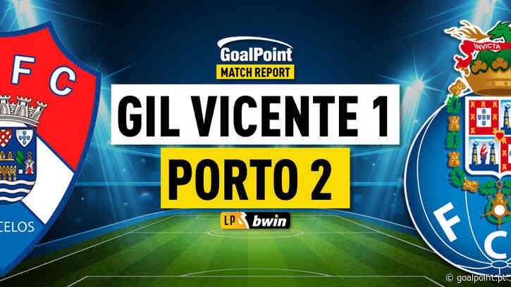 Gil Vicente Porto | Dragão canta de galo com dois golaços - GoalPoint
