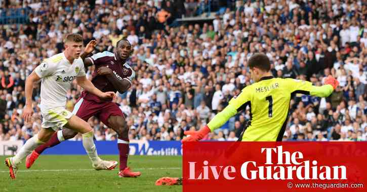Leicester 2-2 Burnley, Leeds 1-2 West Ham and more: football clockwatch – as it happened