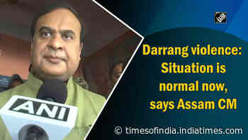 Darrang violence: Situation is normal now, says Assam CM