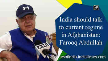India should talk to current regime in Afghanistan: Farooq Abdullah