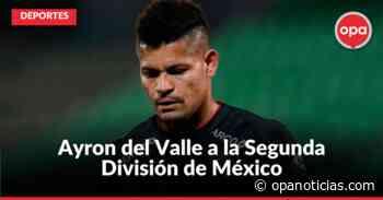 Ayron del Valle, ex Atlético Huila, cambia de equipo en el fútbol mexicano - Opanoticias