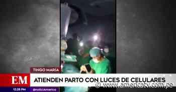 Tingo María: Médicos y enfermeras atendieron un parto con luces de celulares - América Televisión