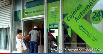 Banco Metropolitano detalla el proceso actual para solicitar créditos bancarios - Directorio Cubano