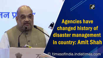 Agencies have changed history of disaster management in country: Amit Shah
