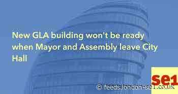 New GLA building won't be ready when Mayor and Assembly leave City Hall