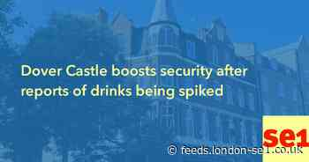 Dover Castle boosts security after reports of drinks being spiked