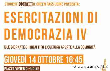 A UDINE ESERCITAZIONI DI DEMOCRAZIA – CafeTV24 - Roberto Mattiussi - CafèTV24