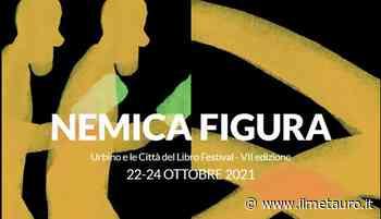 Urbino e le città del libro, settima edizione del festival letterario - Il Giornale del Metauro