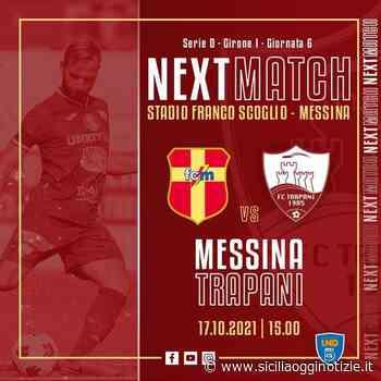 Serie D. FC Trapani: I convocati per Messina - Sicilia Oggi Notizie