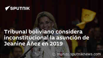 Tribunal boliviano considera inconstitucional la asunción de Jeanine Áñez en 2019 - Sputnik Mundo