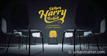 The World Premiere of When Harry Met Rehab is Here - UrbanMatter