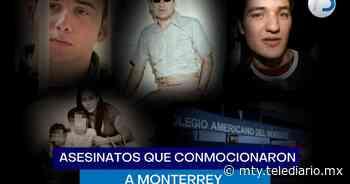 Asesinatos más conocidos en Monterrey: así fueron - Telediario Monterrey