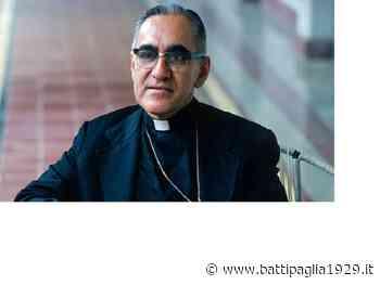 Salerno. Domani incontro su Oscar Romero nella Curia Arcivescovile - Battipaglia 1929