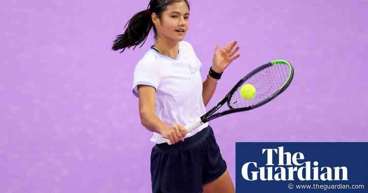 Emma Raducanu stresses 'patience' as she grows into top-level tennis | Tumaini Carayol