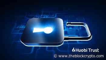 Huobi Trust Hong Kong Provides Safe, Secure Custody Services As Digital Asset Landscape Evolves - The Block Crypto